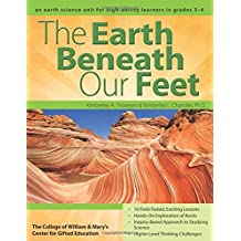 The Earth Beneath Our Feet: An Earth Science Unit for High-Ability Learners in Grades 3-4 (William & Mary Units)