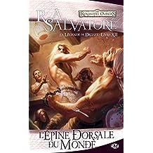L'Épine dorsale du monde: La Légende de Drizzt, T12 (Dungeons & Dragons) (French Edition)