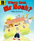 Where Next, Mr.Noah? (Read with)