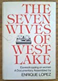 img - for The seven wives of Westlake;: Eavesdropping on the ladies, by Enrique Hank Lopez (1973-08-01) book / textbook / text book