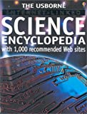 The Usborne Internet-Linked Science Encyclopedia (Usborne Internet-Linked Discovery Program)
