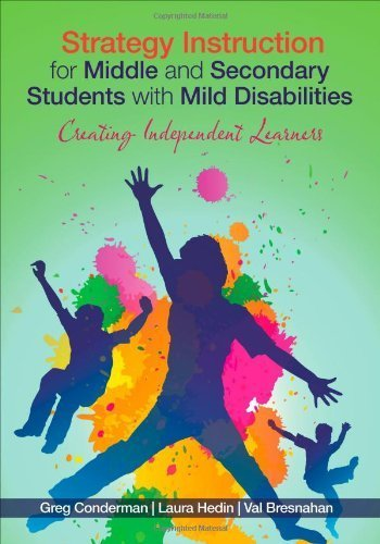 Strategy Instruction for Middle and Secondary Students with Mild Disabilities: Creating Independent Learners by Gregory (Greg) J. (James) Conderman (2013-02-14)