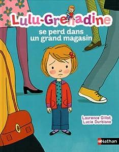 "Afficher ""Lulu-Grenadine n° 14 Lulu-Grenadine se perd dans un grand magasin"""