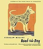 Road-Side Dog, Czeslaw Milosz, 0374526230