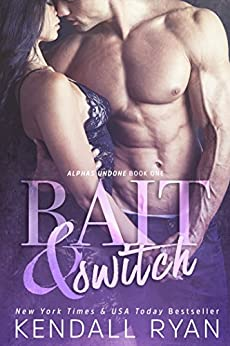 Bait & Switch (Alphas Undone Book 1) by [Ryan, Kendall]