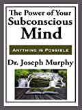 The Power of Your Subconscious Mind, one of the most brilliant and beloved spiritual self-help works of all time, can help you heal yourself, banish your fears, sleep better, enjoy better relationships and just feel happier. The techniques are simple...