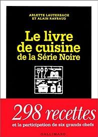 Le livre de cuisine de la Série Noire par Arlette Lauterbach