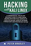 img - for Hacking With Kali Linux : A Comprehensive, Step-By-Step Beginner's Guide to Learn Ethical Hacking With Practical Examples to Computer Hacking, Wireless Network, Cybersecurity and Penetration Testing book / textbook / text book