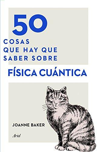 Descargar Libro 50 Cosas Que Hay Que Saber Sobre Física Cuántica Joanne Baker