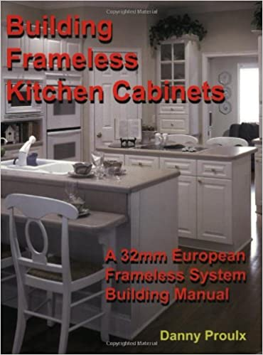 Building frameless kitchen cabinets danny proulx pdf for Build frameless kitchen cabinets