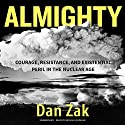 Almighty Audiobook by Dan Zak Narrated by Michael Quinlan