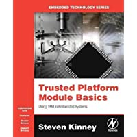 Trusted Platform Module Basics: Using TPM in Embedded Systems