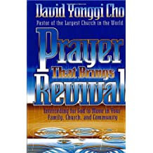 Prayer That Brings Revival: Interceding for God to move in your family, church, and community