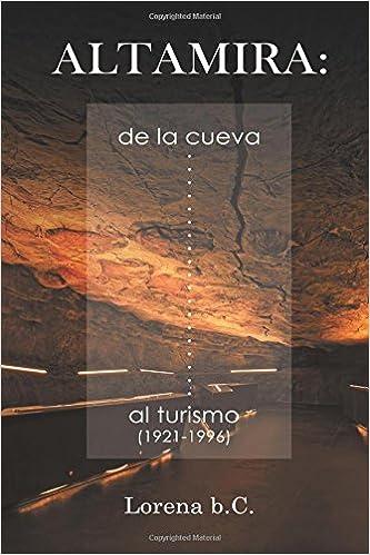 Altamira, De La Cueva Al Turismo por Lorena B.c. epub