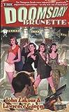 The Doomsday Brunette, John Zakour, Lawrence Ganem, 0756400902
