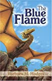 The Blue Flame, Barbara M. Hodges, 0974084824