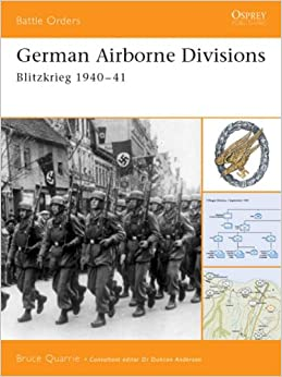 German Airborne Divisions: Blitzkrieg 1940-41 (Battle Orders)