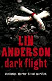 Dark Flight, Lin Anderson, 0340922397