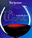 Wine Spectator's Little Book of Wine, Running Press Staff and Wine Spectator Staff, 0762406534