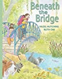 Beneath the Bridge, Hazel J. Hutchins, 1550378597