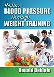 Reduce Blood Pressure Through Weight Training