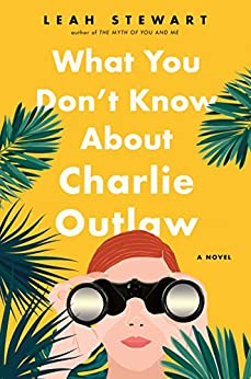 What You Don't Know About Charlie Outlaw by [Stewart, Leah]