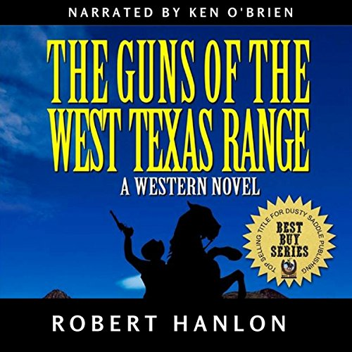 The Guns of the West Texas Range: The Guns of the West Texas Bounty Hunter Western Series, Book 1