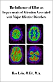 Influence of Effort on Impairments of Attention Associated with Major Affective Disorders 9781581120837