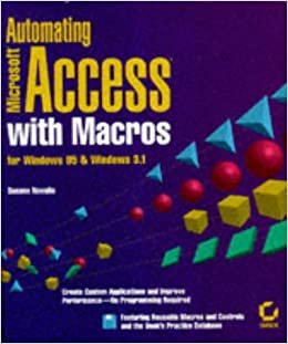 Automating Microsoft Access With Macros: For Windows 95 & Windows 3.1