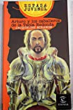 img - for Arturo y los Caballeros de la Tabla Redonda / Arthur and the Knights of Round Table (Spanish Edition) book / textbook / text book