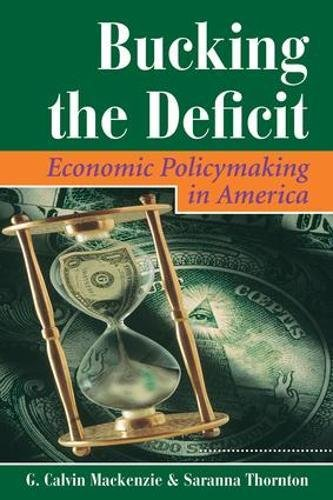 Bucking The Deficit: Economic Policymaking In America (Dilemmas in American Politics)