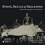 img - for Stiffs, Skulls & Skeletons: Medical Photography and Symbolism book / textbook / text book