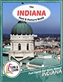 The Indiana Fact and Picture Book: Fun Facts for Kids About Indiana (Turn and Learn)