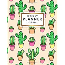 Weekly Planner 2019: Cute  Exotic Cactus Weekly and Monthly Organizer. Trendy Succulent Yearly Schedule Agenda, Journal and Notebook (January 2019 - December 2019).