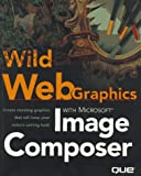 Wild Web Graphics with Microsoft Image Composer, David Karlins, 0789712148