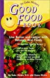 Dr. Gabe Mirkin's Good Food Book: Live Better and Longer with Nature's Best Foods