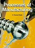 Processes of Manufacturing, R. Thomas Wright, 1566375339