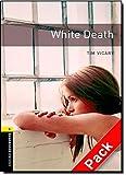 White death. Oxford bookworms library. Livello 1. COn CD Audio