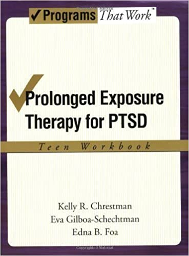 Prolonged Exposure Theraphy for PTSD Teen Workbook (Treatments That Work) 1st (first) Edition by Chrestman, Kelly R., Gilboa-Schechtman, Eva, Foa, Edna B. published by Oxford University Press, USA (2008)
