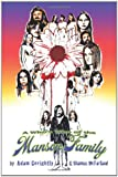 A Who's Who of the Manson Family, Adam Gorightly and Shamus McFarland, 1456585010