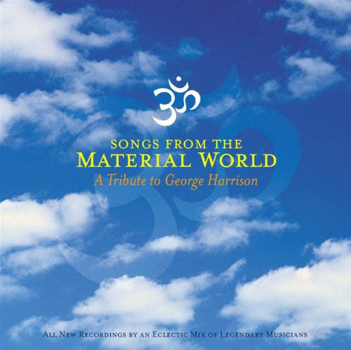 Songs From The Material World ...