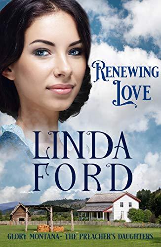 Renewing Love: The Preacher's Daughters (Glory, Montana Book 3)