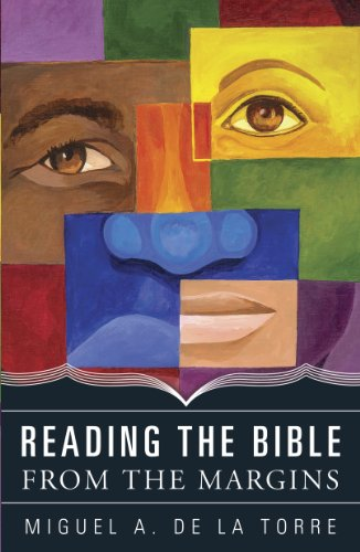 Reading the Bible from the Margins by [De La Torre, Miguel A.]