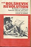 img - for The Bolshevik Revolution, its impact on American radicals, liberals, and labor. A documentary study by Philip S. Foner book / textbook / text book