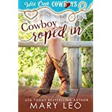 Cowboy Roped In: Contemporary Western Romance (Wild Creek Cowboys Book 2)