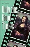 Only the Good Times, Juan Bruce-Novoa, 1558850783