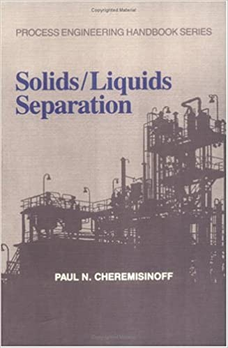 Solids and Liquids Separation (Process Engineering Handbook Series)