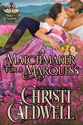 (A Matchmaker for a Marquess (The Heart of a Scandal Book 3))