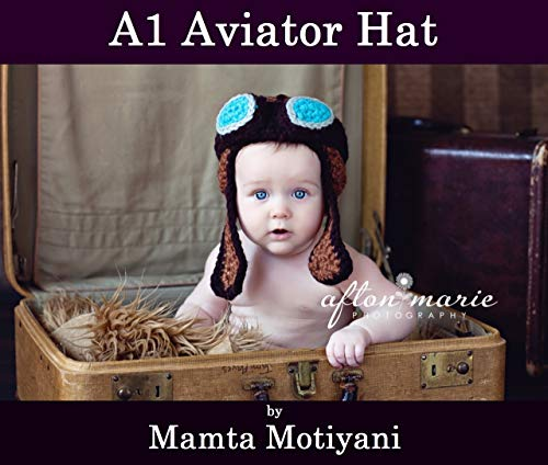 A1 Aviator Hat: An Easy Crochet Bomber Hat Pattern With Earflaps And Goggles ()