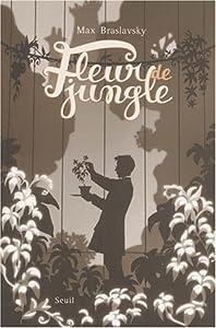 vignette de 'Fleur de jungle (Max Braslavsky)'